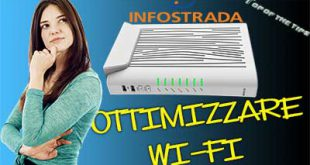 Come Ottimizzare Wi-fi modem router offerta infostrada
