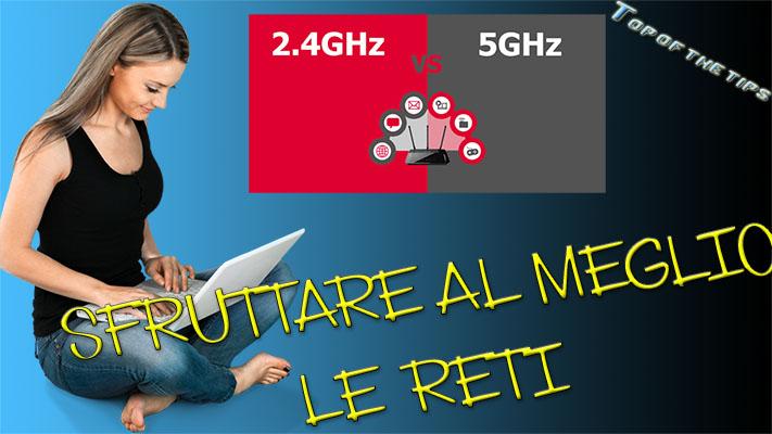 2.4 GHZ e 5 GHZ: come settare le reti del router infostrada