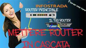Come mettere in cascata il router infostrada