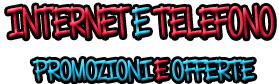 Internet e telefono: promozioni e offerte