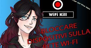 Wifikill: Bloccare navigazione dispositivi su rete wi-fi