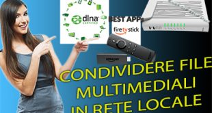 Condividere file in rete locale: router infostrada e Amazon Fire Stick